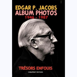 Edgar P. Jacobs : Tome 2, Album Photos 1946-1987