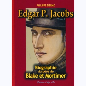 Edgar P. Jacobs : Tome 1, Monographie