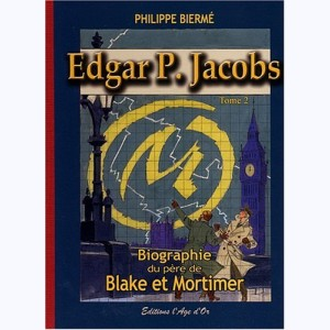 Edgar P. Jacobs : Tome 2, Monographie