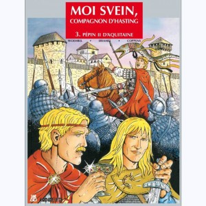 Moi Svein, compagnon d'Hasting : Tome 3, Pépin II d'Aquitaine