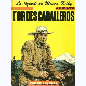Manos Kelly : Tome 3, L'or des Caballeros