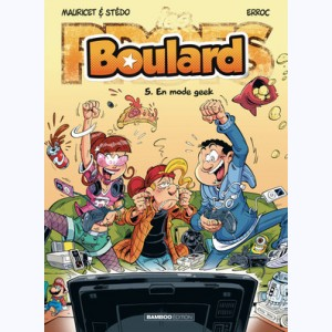 Boulard : Tome 5, En mode Geek