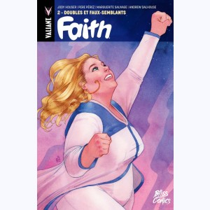 Faith : Tome 2, Doubles et faux-semblants