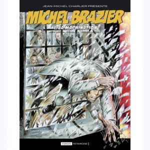Michel Brazier : Tome 1, La Machination