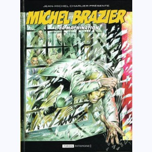 Michel Brazier : Tome 1, La Machination :