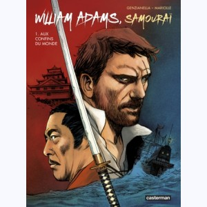 William Adams, samouraï : Tome 1, Aux confins du monde