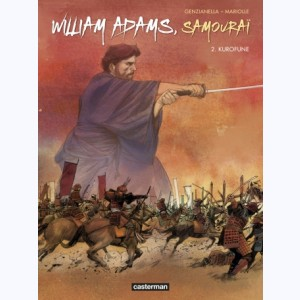 William Adams, samouraï : Tome 2, Kurofune