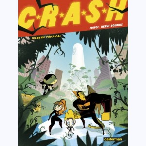 C.R.A.S.H : Tome 2, Iceberg tropical