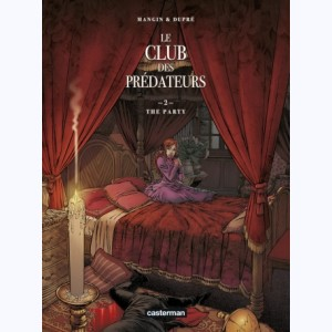 Le Club des prédateurs : Tome 2, The party