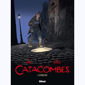 Catacombes : Tome 1, Le diable vert