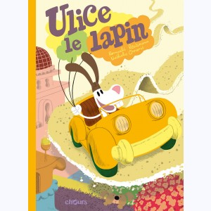 Ulice le Lapin : Tome 1