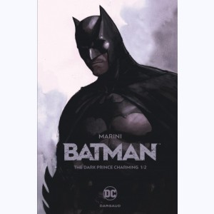 Batman, the dark prince charming : Tome 1/2