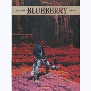 Blueberry : Tome 6, L'intégrale