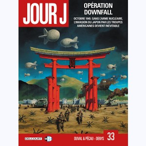 Jour J : Tome 33, Opération downfall