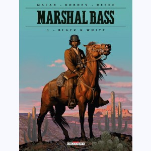 Marshal Bass : Tome 1, Black & White
