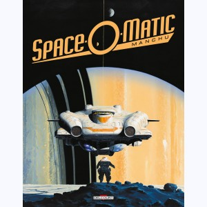 Art of Manchu : Tome 3, Space-O-Matic
