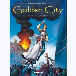 Golden City : Tome 12, Guérilla Urbaine