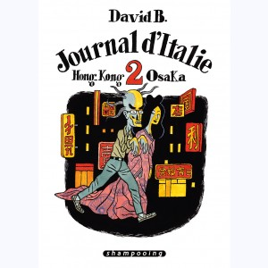 Journal d'Italie : Tome 2, Hong Kong Osaka