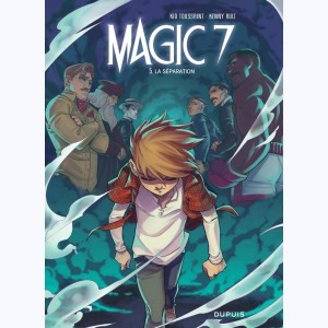 Magic 7 : Tome 5, La séparation