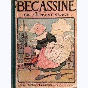 Bécassine : Tome 5, Bécassine en Apprentissage