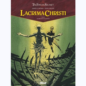 Lacrima Christi (Le triangle secret) : Tome 4, Le message du passé