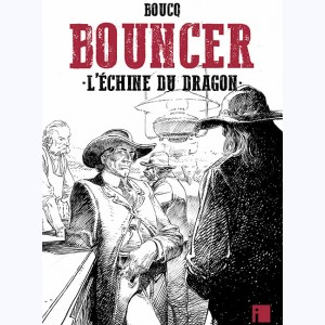 Bouncer : Tome 11, L'Échine du dragon