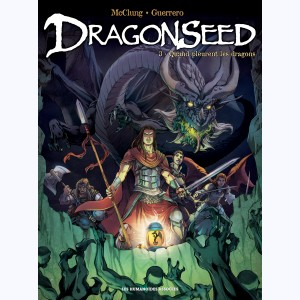 DragonSeed : Tome 3, Quand pleurent les dragons