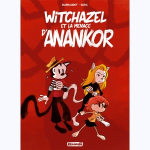 Witchazel : Tome 3, Witchazel et La menace d'Anankor