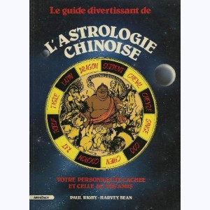 Le guide divertissant de l'Astrologie Chinoise