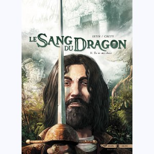 Le Sang du dragon : Tome 11, Tu es ma chair