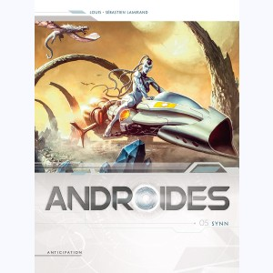 Androïdes : Tome 5, Synn