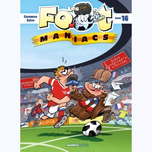 Les Foot Maniacs : Tome 16