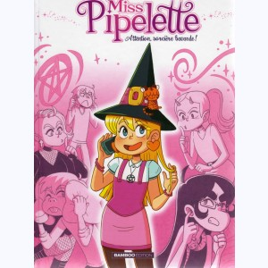 Miss Pipelette : Tome 1, Attention, sorcière bavarde