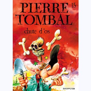 Pierre Tombal : Tome 15, Chute d'os