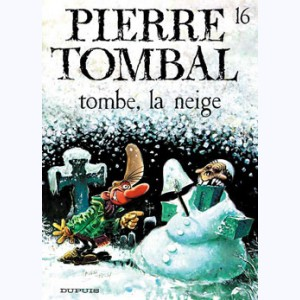 Pierre Tombal : Tome 16, Tombe la neige