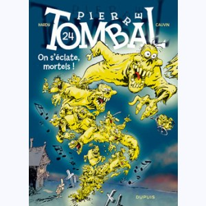 Pierre Tombal : Tome 24, On s'éclate mortels !