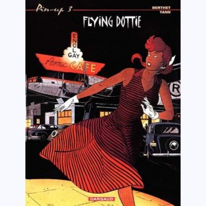 Pin-Up (Berthet) : Tome 3, Flying Dottie