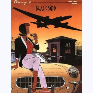 Pin-Up (Berthet) : Tome 4, Blackbird