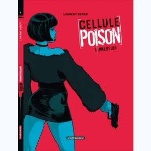 Cellule Poison : Tome 1, Immersion
