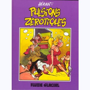 Pulsions zérotiques : Tome 1