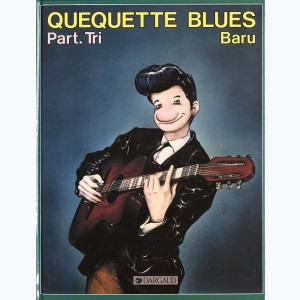 Quéquette blues : Tome 3, Part tri