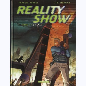 Reality show : Tome 1, On air