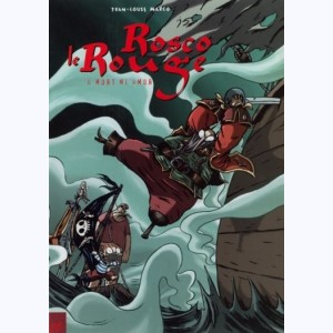 Rosco le rouge : Tome 2, A mort mi amor