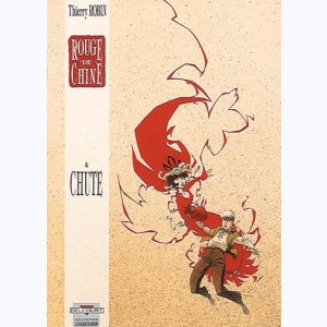 Rouge de Chine : Tome 4, Chute