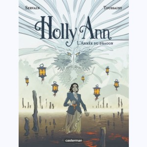 Holly Ann : Tome 4, L'Année du dragon