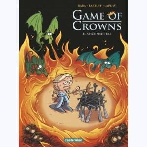 Game of Crowns : Tome 2, Spice and Fire
