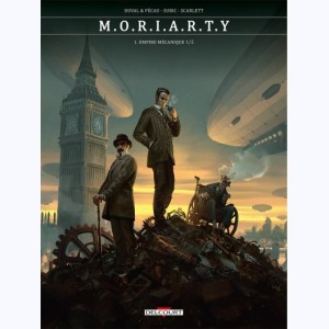 M.O.R.I.A.R.T.Y : Tome 1, Empire mécanique (1/2)