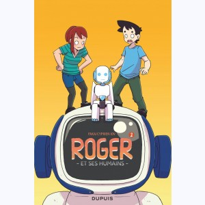 Roger et ses humains : Tome 2