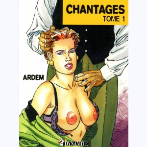 Chantages : Tome 1