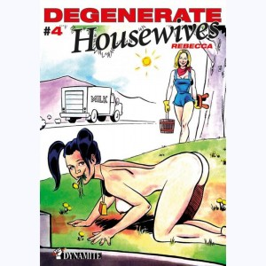 Degenerate Housewives : Tome 4